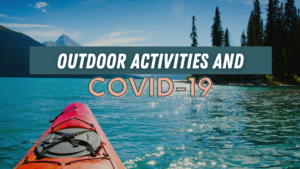 Outdoor Activities and the Covid-19 pandemic
